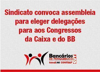 <a href=http://www.bancariospe.org.br/noticias_aparece.asp?codigo=15298#.V0jB-5MrIkg class=trs>Sindicato convoca assembleia para eleger delegações para aos Congressos da Caixa e do BB </a>
