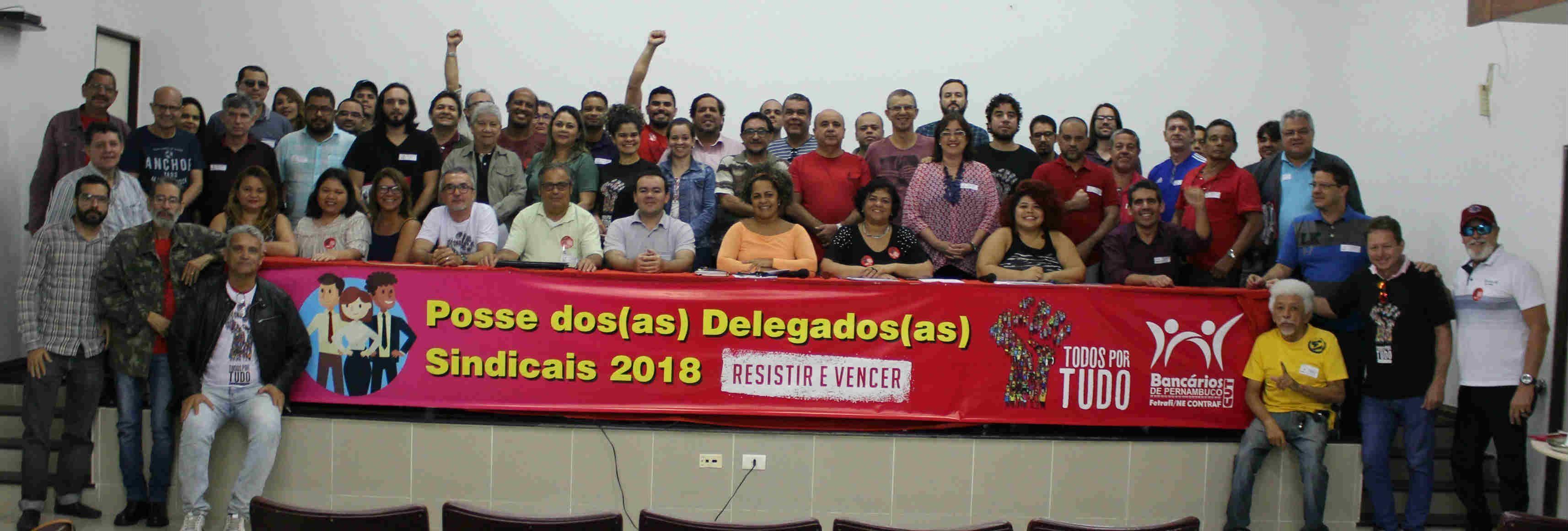 Campanha 2018 norteia Posse dos Delegados Sindicais