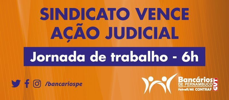 Sindicato vence ação judicial acerca da jornada de trabalho dos empregados da Caixa